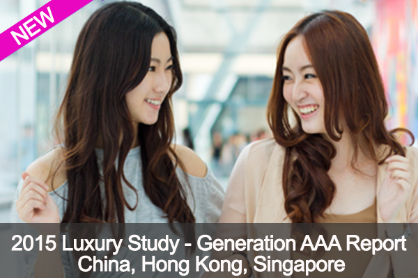2015 Luxury Study - Generation AAA Report China, Hong Kong, Singapore