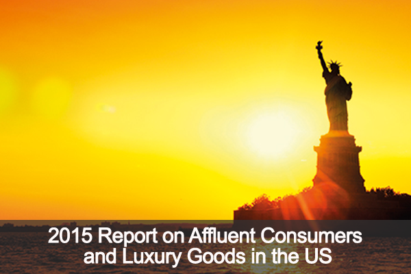 US: Affluent Consumers and Luxury Goods Report 2015