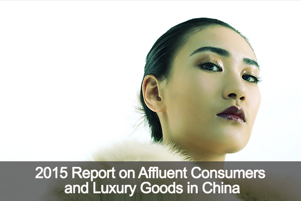 China: Affluent Consumers and Luxury Goods Report 2015