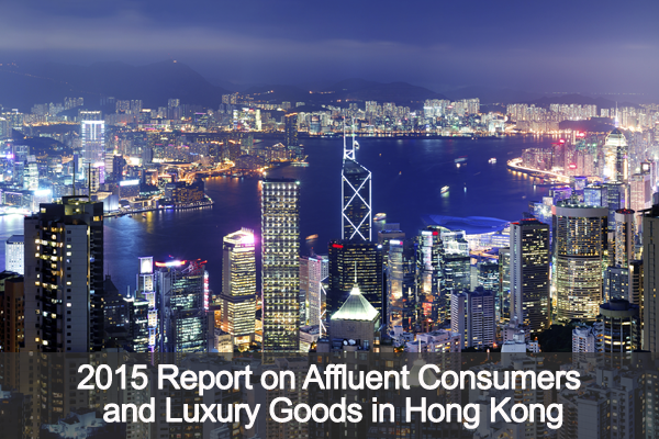 Hong Kong: Affluent Consumers and Luxury Goods Report 2015