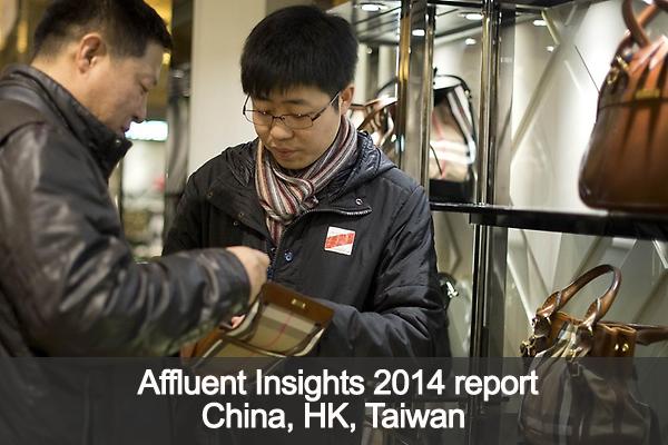 China, HK, Taiwan: Affluent Insights Report 2014